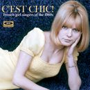 Pochette C'est chic! French Girl Singers of the 1960s