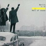 Pochette Berlin 61/89: Wall of Sound