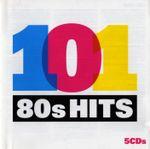 Pochette 101 80s Hits