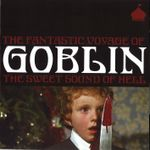 Pochette The Fantastic Voyage of Goblin: The Sweet Sound of Hell (OST)