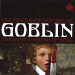 Pochette The Fantastic Voyage of Goblin: The Sweet Sound of Hell
