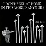 Pochette I Don't Feel at Home in This World Anymore: 1927-1948