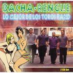 Pochette Bacha - Rengue: Lo Mejor de los Toros Band