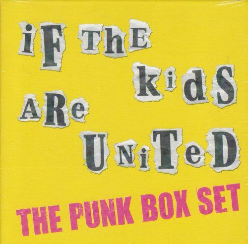 If the kids are united : the Punk box set