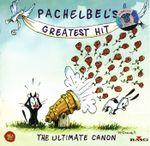 Pochette Pachelbel's Greatest Hit: The Ultimate Canon