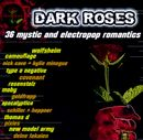 Pochette Dark Roses: 36 Mystic and Electropop Romantics