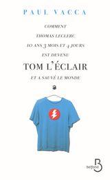 Couverture Comment Thomas Leclerc 10 ans 3 mois et 4 jours est devenu Tom l'Eclair et a sauvé le monde
