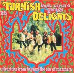 Pochette Turkish Delights: 26 Beat, Psych & Garage Ultrarities From Beyond the Sea of Marmara