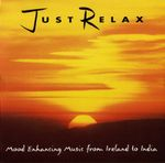 Pochette Just Relax: Mood Enhancing Music From Ireland to India