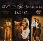 Pochette Beatles, Bach, Bacharach Go Bossa