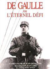 Affiche De Gaulle ou l'éternel défi