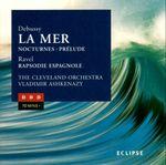 Pochette Debussy: La Mer / Prélude à l'après-midi d'un faune / Nocturnes / Ravel: Rapsodie espagnole