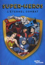 Affiche Super-héros : l'éternel combat