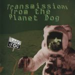 Pochette Transmissions From the Planet Dog