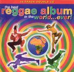 Pochette The Best Reggae Album in the World... Ever!