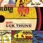 Pochette Luk Thung: Classic & Obscure 78s from the Thai Countryside
