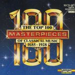 Pochette The Top 100 Masterpieces of Classical Music: 1685-1928