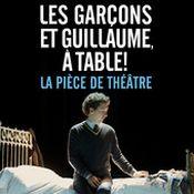 Affiche Les Garçons et Guillaume, à table ! La Pièce de théâtre