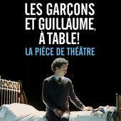 Les gar ons et guillaume table la pi ce de th tre spectacle 2010 - Musique film guillaume et les garcons a table ...