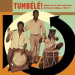 Pochette Tumbélé!: Biguine, Afro & Latin Sounds From the French Caribbean, 1963-1974
