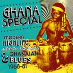 Pochette Ghana Special: Modern Highlife, Afro-Sounds, Ghanaian Blues 1968–81