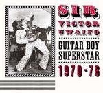 Pochette Sir Victor Uwaifo: Guitar Boy Superstar 1970-76