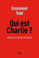 Couverture Qui est Charlie ? - Sociologie d'une crise religieuse