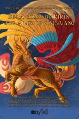 Couverture De la corne du Kirin aux ailes du Fenghuang