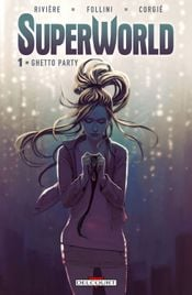 Couverture Superworld Tome 1 - Ghetto Party