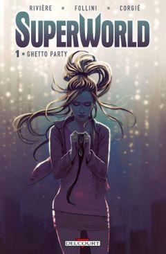 Couverture Superworld Tome 1 - Ghetto Party