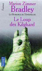 Couverture Le Loup des Kilghard - La Romance de Ténébreuse, tome 4