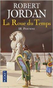 Couverture Perfidie - La Roue du temps, tome 18