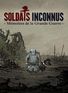 Jaquette Soldats Inconnus : Mémoires de la Grande Guerre