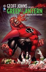 Couverture La Rage des Red Lantern - Geoff Johns présente Green Lantern, tome 6