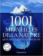 Couverture Les 1001 merveilles de la nature qu'il faut avoir vues dans sa vie