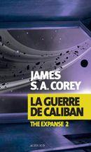 Couverture La Guerre de Caliban - The Expanse, tome 2