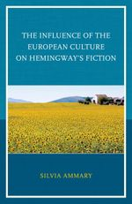 Couverture The Influence of the European Culture on Hemingway?s Fiction