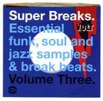 Pochette Super Breaks: Essential Funk, Soul and Jazz Samples & Break Beats. Volume Three