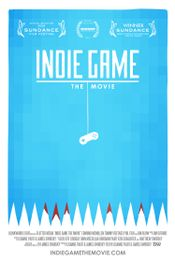 Affiche Indie Game : The Movie
