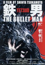Affiche Tetsuo the Bullet Man