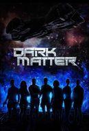 Affiche Dark Matter
