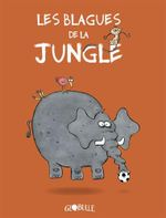 Couverture LES BLAGUES DE LA JUNGLE