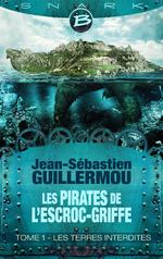 Couverture Les Pirates de l'Escroc-Griffe - Tome 1 : Les Terres Interdites