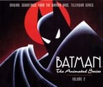 Pochette Batman: The Animated Series, Volume 2: Original Soundtrack From the Warner Bros. Television Series (OST)