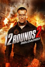 Affiche 12 Rounds 2 : Reloaded