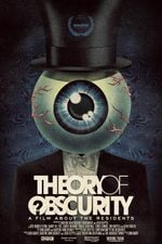 Affiche Theory of Obscurity: A Film About the Residents