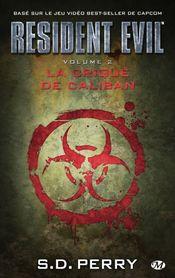 Couverture La Crique de Caliban - Resident Evil, tome 2