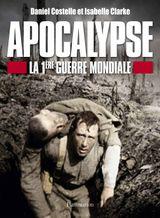 Affiche Apocalypse : La Première Guerre Mondiale