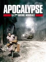 Affiche Apocalypse : La Seconde Guerre Mondiale