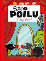 Couverture Petit Poilu - Tome 17 - A nous deux !